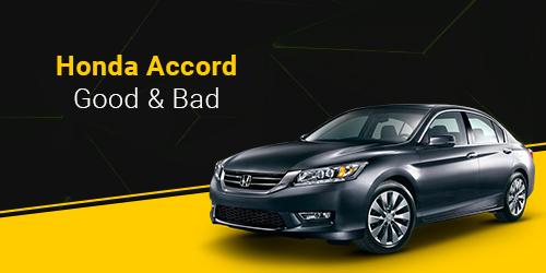 Honda Accord Good and Bad