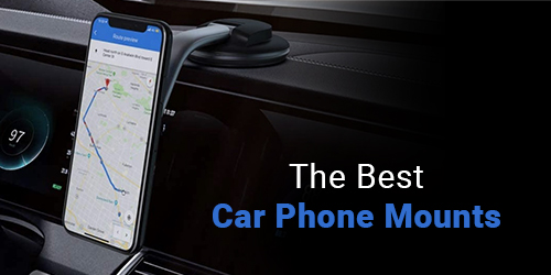 The Best car phone mounts