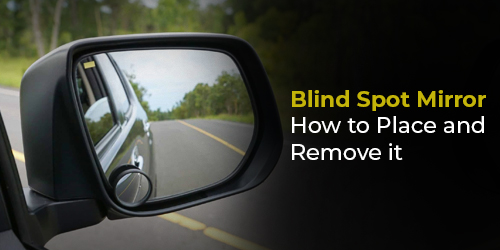Blind Spot Mirror: How to Place and Remove it