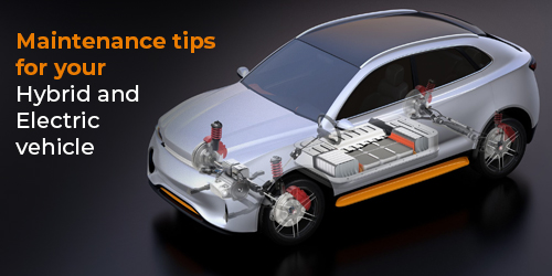 Maintenance tips for your Hybrid and Electric vehicle