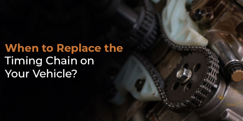 When to Replace the Timing Chain on Your Vehicle?