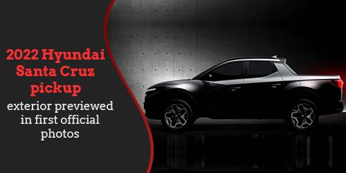 2022-Hyundai-Santa-Cruz-pickup-exterior-previewed-in-first-official-photos-500--to-250