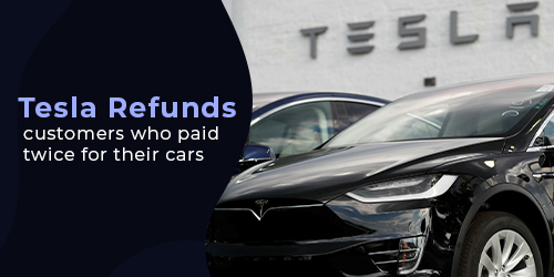 Tesla-refunds-customers-who-paid-twice-for-their-cars